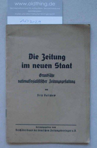 Dalichow, Fritz: Die Zeitung im neuen Staat. Grudsätze nationalsozialistischer Zeitungsgestaltung.