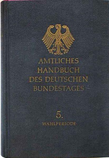 Deutscher Bundestag (Hrsg.): Amtliches Handbuch des Deutschen Bundestages. 5. Wahlperiode.