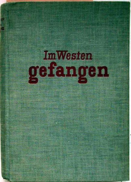 Freudenberger, Emil: Im Westen gefangen. Erlebnisse und Fluchtabenteuer in französischer Kriegsgefangenschaft.