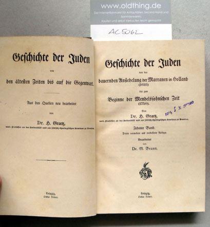 Graetz, H.: Geschichte der Juden von der dauernden Ansiedelung der Marranen in Holland (1618) bis zum Beginne der Mendelssohnschen Zeit (1750).
