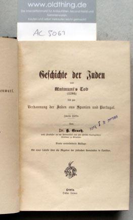 Graetz, H.: Geschichte der Juden von Maimuni's Tod (1205) bis zur Verbannung der Juden aus Spanien und Portugal.