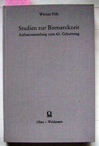 Grünthal, Günther und Pollmann, Klaus Erich (Hrsg.): Werner Pöls. Studien zur Bismarckzeit. Aufsatzsammlung zum 60.Geburtstag.