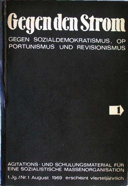 Internationales Nachrichten und Forschungsinstitut (INFI) und Rote Presse Korrespondenz (Hrsg.): Gegen den Strom. Gegen Sozialdemokratismus, Opportunismus und Revisionismus.