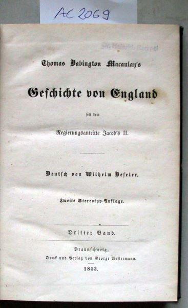 Macaulay, Thomas Babington: Thomas Babington Macaulay's Geschichte von England seit dem Regierungsantritte Jacob's II.