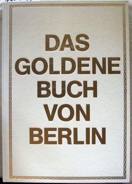 Miethke, Wolfgang / Thiel, Bernd (Hrsg.): Das goldene Buch von Berlin.