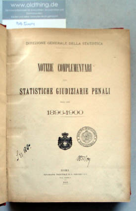 Notizie Complementari alle Statistiche Giudiziarie Penali degli anni 1896-1900.