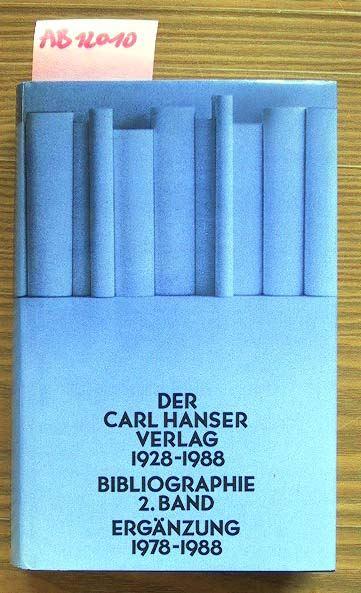 Der CARL HANSER Verlag 1928-1988: Bibliographie 2. Band Ergänzung 1978-1988.