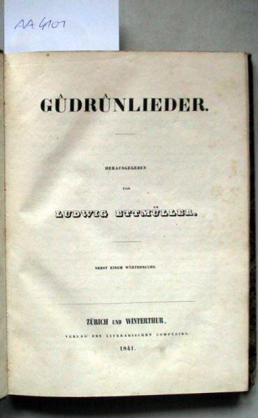 Ettmüller, Ludwig (Hrsg.): Gudrunlieder. Nebst einem Wörterbuche.