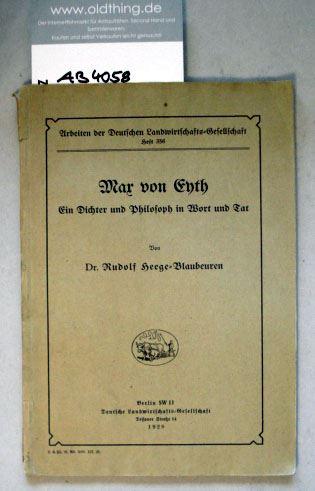Heege-Blaubeuren, Rudolf.: Max von Eyth. Ein Dichter und Philosoph in Wort und Tat.