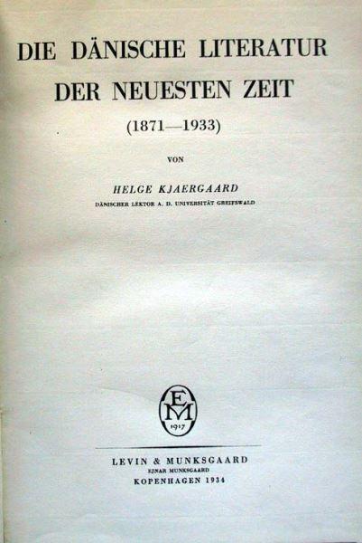 Kjaergaard, Helge: Die Dänische Literatur der Neuesten Zeit (1871-1933).