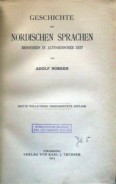 Noreen, Adolf: Geschichte der nordischen Sprachen besonders in altnordischer Zeit.