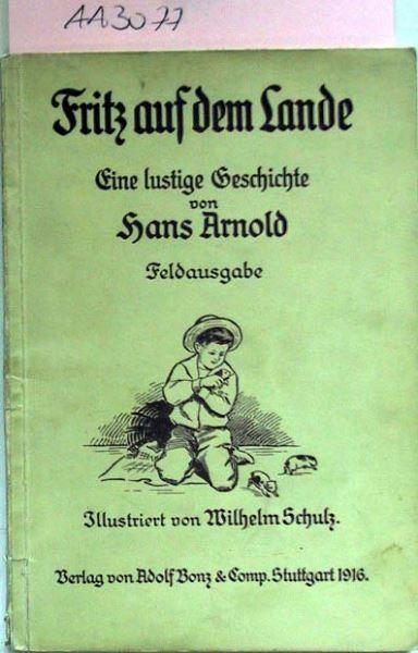 Arnold, Hans: Fritz auf dem Lande. Eine lustige Geschichte.