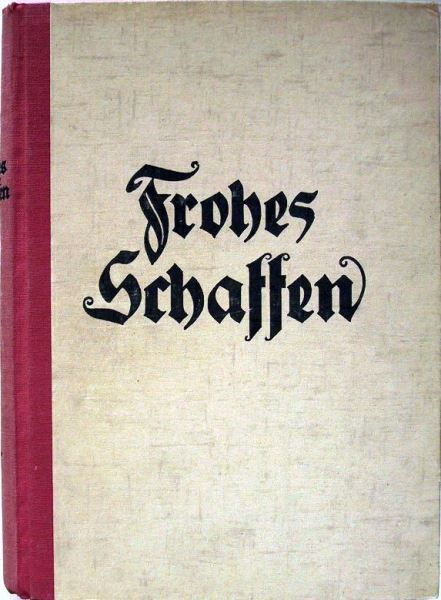 Jahrbuch: Frohes Schaffen. Das Buch für jung und alt.