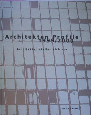 Architekten Profile 1999/2000 - Architekten stellen sich vor.