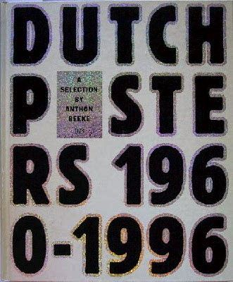 Beeke, Anthon (Hrsg.): Dutch Posters 1960-1996.