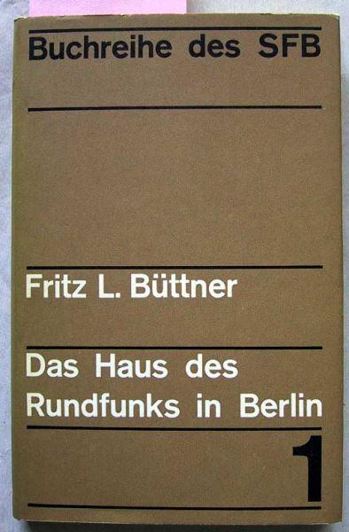 Büttner, L. Fritz: Das Haus des Rundfunks in Berlin.