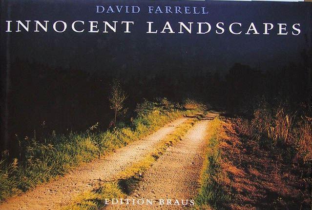 Farrell, David: Innocent Landscapes - Unschuldige Landschaften.
