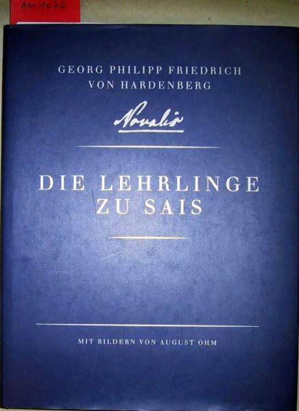 Georg Philipp Friedrich von Hardenberg: Novalis - Die Lehrlinge zu Sais.