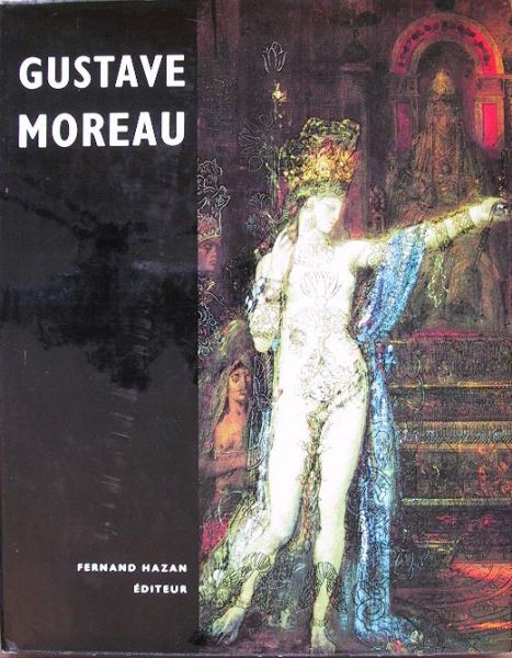 Jean Paladilhe: Gustave Moreau - Sa Vie - Ses Oeuvres.