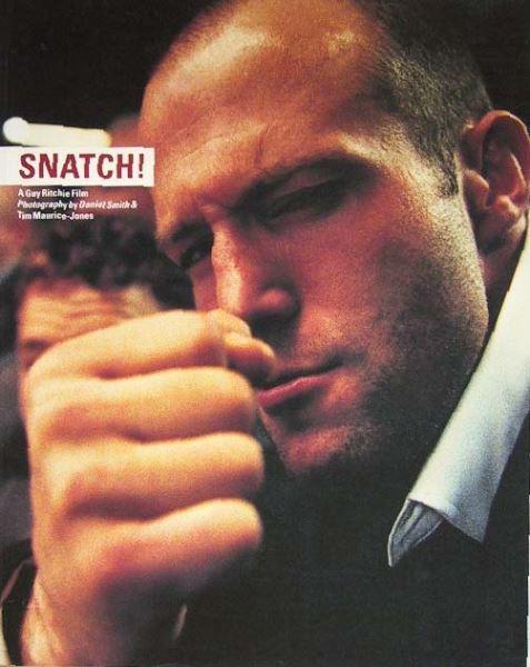 Snatch! A Guy Ritchie Film.