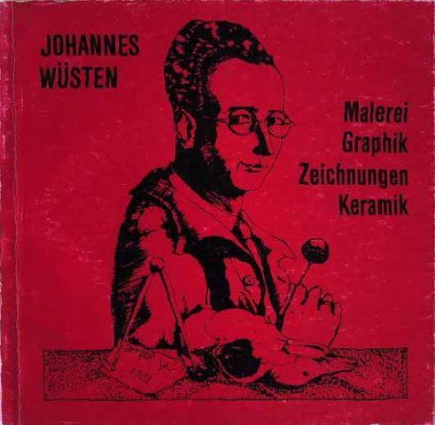 Wüsten, Johannes: Malerei - Graphik - Zeichnungen - Keramik.