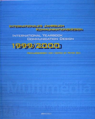 Zec, Peter (Hrsg.): Internationales Jahrbuch Kommunikationsdesign - International Yearbook communication Design 1999/2000.