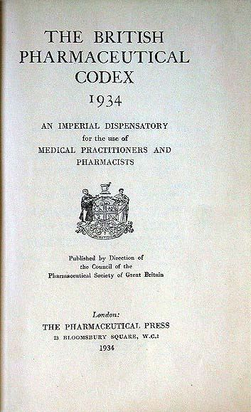 Direction of the Council of the Pharmaceutical Society of Great Britain (Hrsg.): The British Pharmaceutical Codex 1934. An imperial dispensatory for the use of medical practitioners and pharmacists.