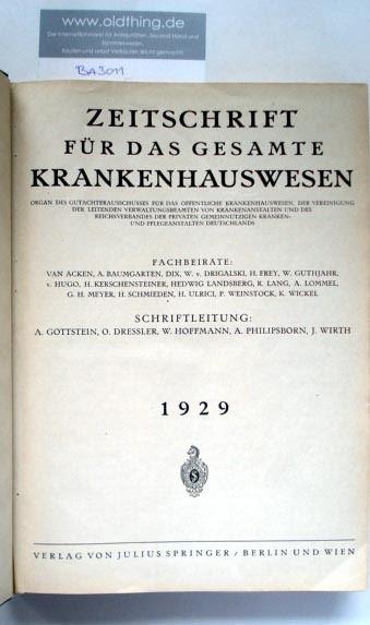 Gottstein A., Dreissler O., Hoffmann W., Philipsborn A., Wirth J. (Schriftleitung): Zeitschrift für das gesamte Krankenhauswesen. [1929].
