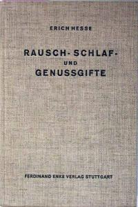 Hesse, Erich: Rausch-, Schlaf- und Genussgifte von Prof.Dr.med. Erich Hesse Facharzt für innere Medizin a.pl. Professor für Pharmakologie und Toxikologie.