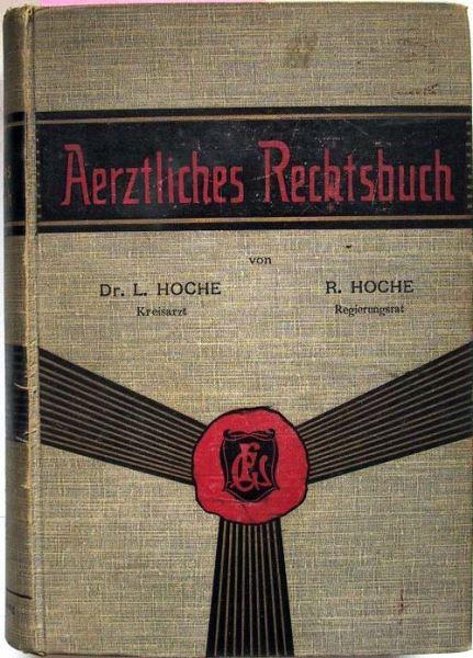 Hoche L. und Hoche R.: Aerztliches Rechtsbuch.