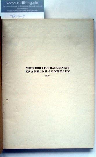 Hoffmann W., Zeitler R., Oehler F. (Schriftleitung): Zeitschrift für das gesamte Krankenhauswesen. [1939].