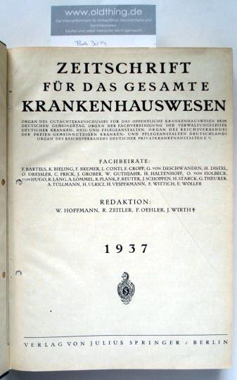 Hoffmann W., Zeitler R., Oehler F., Wirth J. (Schriftleitung): Zeitschrift für das gesamte Krankenhauswesen. [1937].