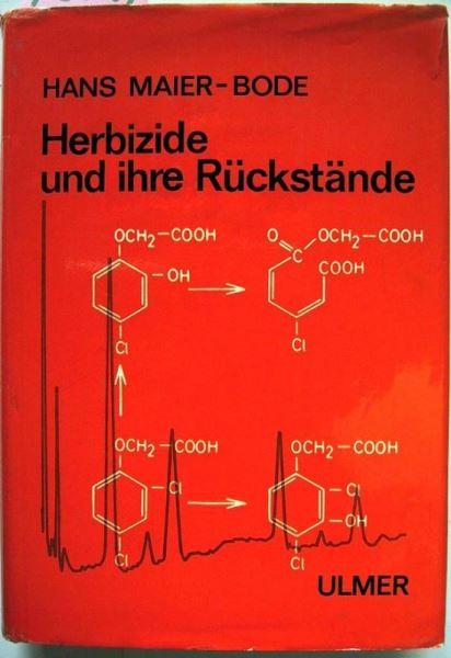 Maier-Bode, Hans: Herbizide und ihre Rückstände.