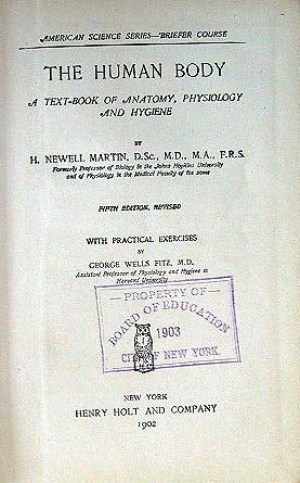 Newell, Martin: The human body. A text-book of anatomy, physiology and hygiene.