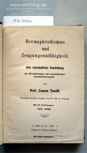 Prof. Taruffi, Cesare: Hermaphrodismus und Zeugungsunfähigkeit. Eine systematische Darstellung der Missbildungen der menschlichen Geschlechtsorgane.