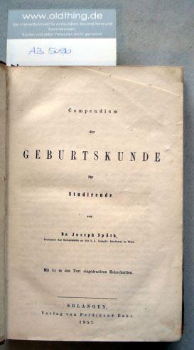 Späth, Joseph: Compendium der Geburtskunde für Studierende.