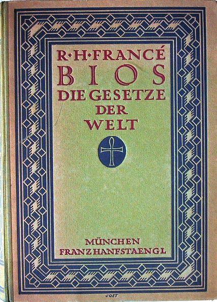 Francé, Raoul H.: Bios. Die Gesetze der Welt.