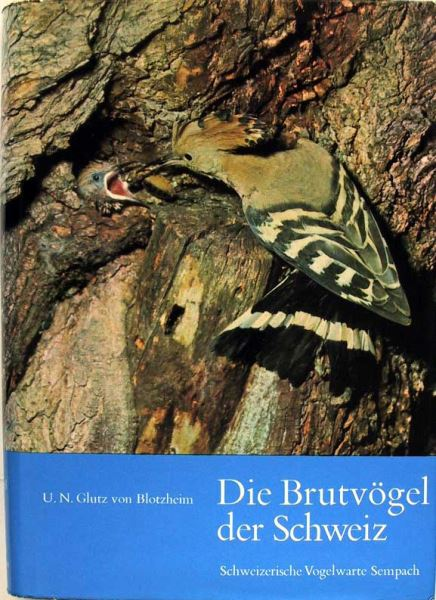 Glutz von Blotzheim,Urs N.: Die Brutvögel der Schweiz. Eine Zusammenfassung unserer heutigen Kenntnisse über Verbreitung, Bestandesdichte, Ernährung und Fortpflanzung der seit 1900 in der Schweiz als Brutvögel nachgewiesenen Arten. Herausgegeben von de...