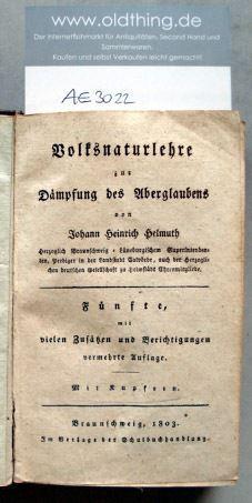 Helmuth, Johann Heinrich: Volksnaturlehre zur Dämpfung des Aberglaubens.