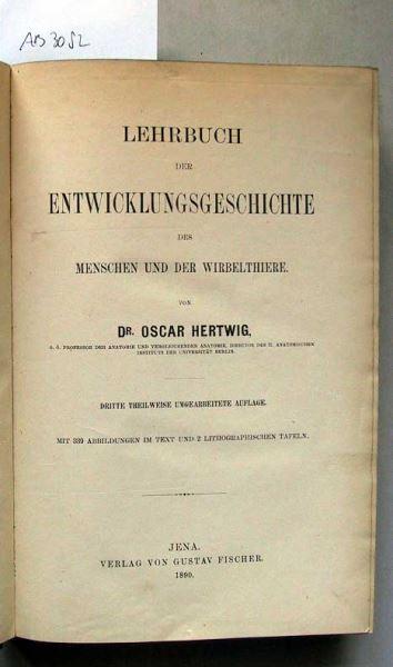 Hertwig, Oscar: Lehrbuch der Entwicklungsgeschichte des Menschen und der Wirbelthiere.