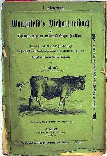 Kühnert, R.: Wagenfeld´s Vieharzneibuch und Gesundheitspflege der landwirthschaftlichen Hausthiere. Gründlicher und leicht faßlicher Unterricht die Krankheiten der Hausthiere zu verhüten, zu erkennen und zu heilen.