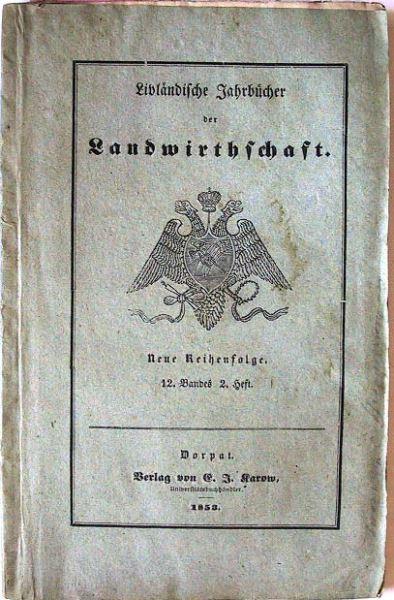 Livländische Jahrbücher der Landwirthschaft: Neue Reihenfolge. 12.Band, 2.Heft.