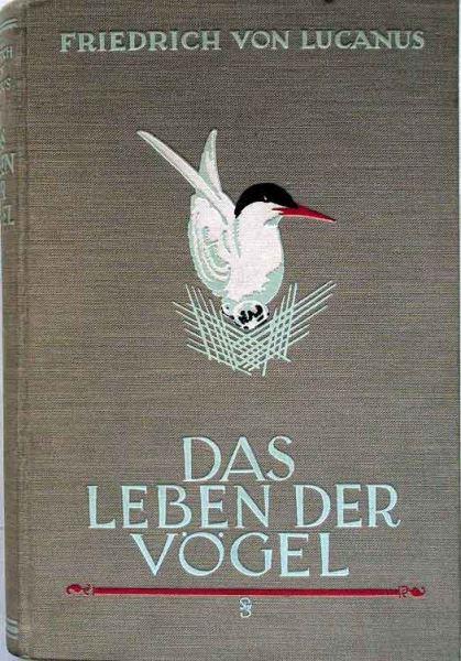 Lucanus, Friedrich von: Das Leben der Vögel.
