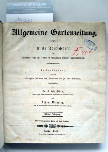 Otto, Friedrich und Dietrich, Albert (Hrsg.): Allgemeine Gartenzeitung. Eine Zeitschrift für Gärtnerei und alle damit in Beziehung stehende Wissenschaften.