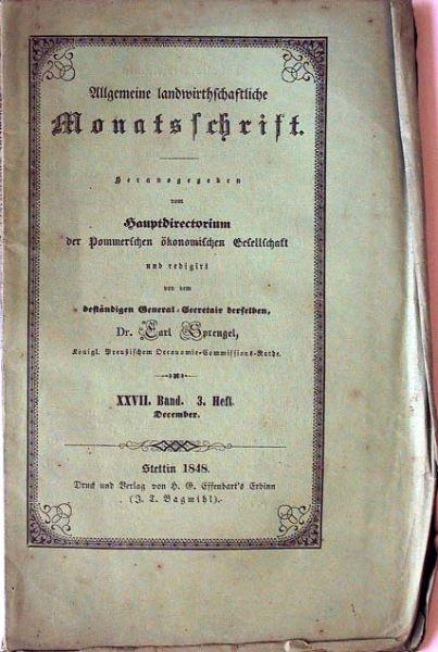 Sprengel, Carl (Hrsg.): Allgemeine Landwirthschaftliche Monatsschrift. Herausgegeben vom Hauptdirectorium der Pommerschen öconomischen Gesellschaft.
