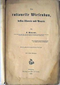 Vincent, L.: Der rationelle Wiesenbau, dessen Theorie und Praxis.