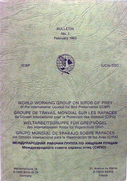 Weltarbeitsgruppe für Greifvögel des internationalen Rates für Vogelschutz (IRV). Bulletin No.1.