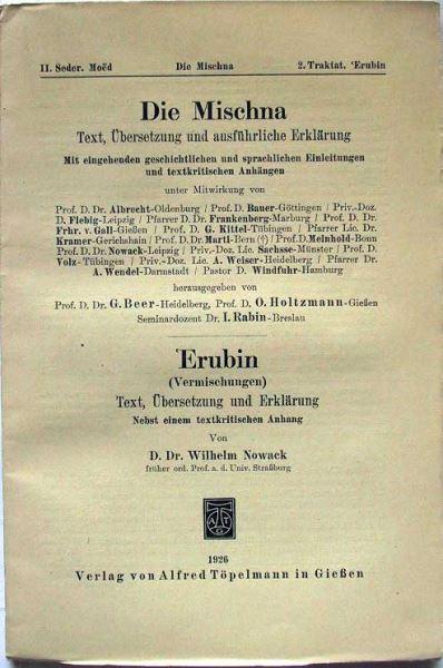 Beer, G. und Holtzmann O.: Die Mischna. Erubin (Vermischungen). Text, Übersetzung und Erklärung. Nebst einem textkritischen Anhang von Wilhelm Nowack.