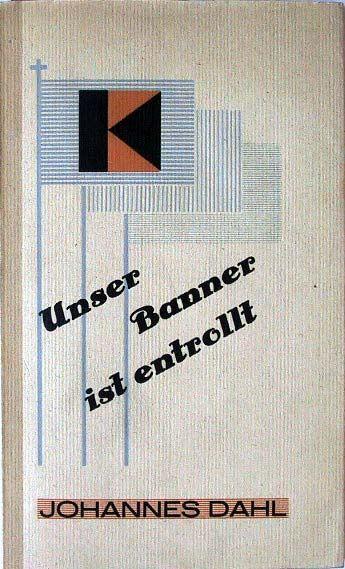 Dahl, Johannes: Unser Banner ist entrollt. Tagebuchnotizen vom Wiederaufbau des Kolpingwerkes 1945-1948.