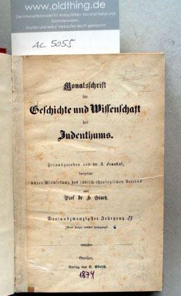 Frankel, Z. und H. Graetz (Hrsg.): Monatsschrift für Geschichte und Wissenschaft des Judentums. 23.Jahrgang, 1874.